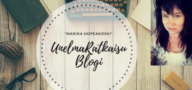 UnelmaRatkaisu Blogi/ Marika Hopeakoski